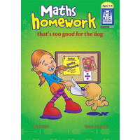 Maths Homework Thats Too Good for the Dog Ages 7-8